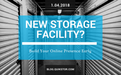 New Storage Facility? Build Your Online Presence Early!