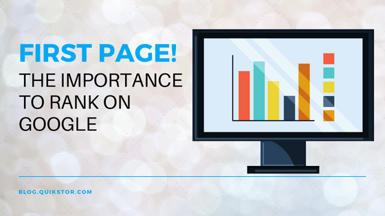 First Page! The Importance to Rank on Google | QuikStor