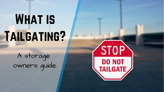 What is Tailgating? A Storage Owner's Guide