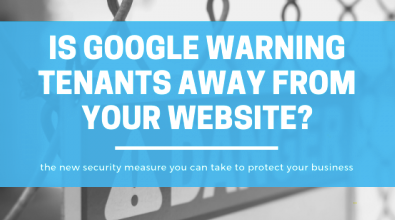 Is Google Warning Potential Tenants Away from Your Website?